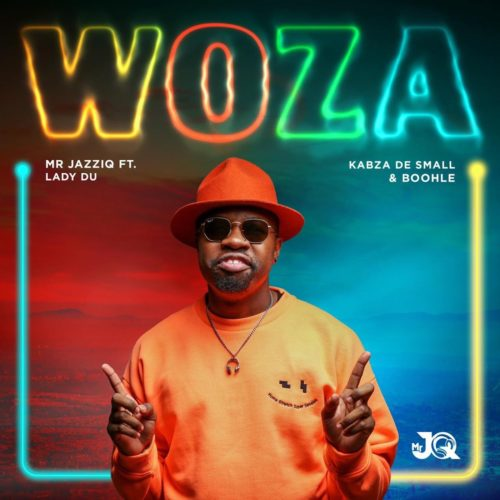 Mr JazziQ - Woza ft. Lady Du, Kabza De Small & Boohle
