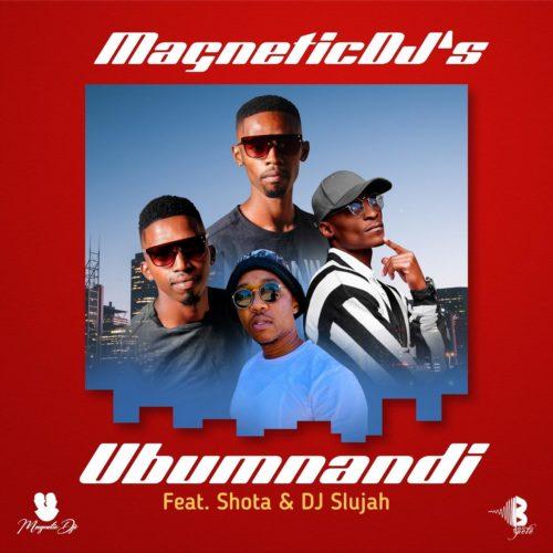 Magnetic DJs – Ubumnandi ft. Shota & DJ Slujah