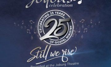 ALBUM: Joyous Celebration 25 – Still We Rise Album: Live At The Joburg Theatre (Live)