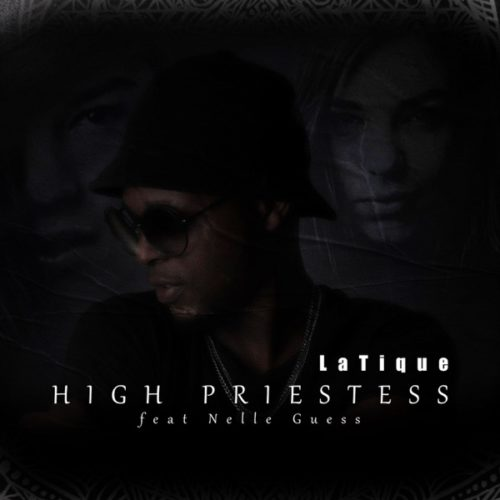 LaTique - High Priestess ft. Nelle Guess