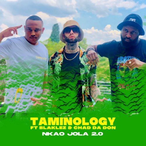 Taminology - Nkao Jola 2.0 ft. Blaklez & Chad Da Don