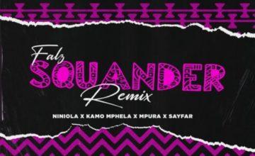 Squander (Remix) ft. Niniola, Sayfar, Kamo Mphela & Mpura