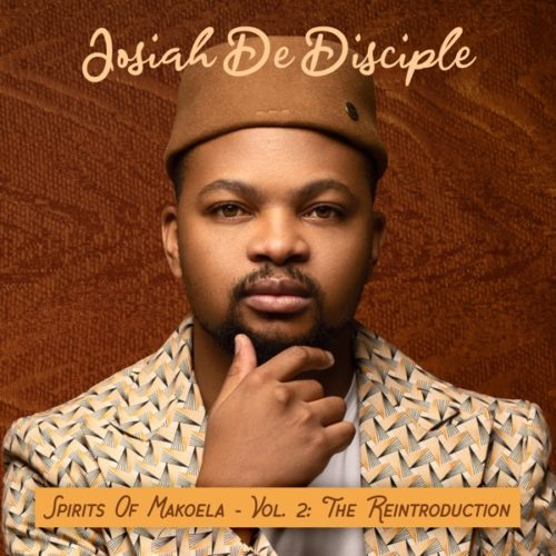 ALBUM: Josiah De Disciple - Spirit Of Makoela Vol. 2 (The Reintroduction) (Tracklist)