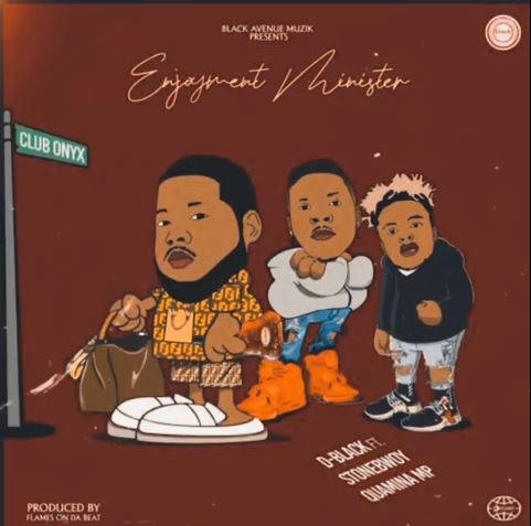 D-Black - Enjoyment Minister ft. Stonebwoy & Quamina MP