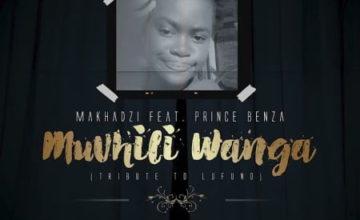 Makhadzi – Muvhili Wanga (Tribute To Lufuno) ft. Prince Benza