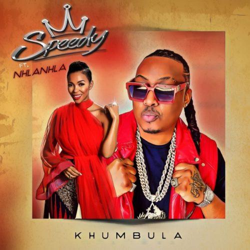 Speedy - Khumbula ft. Nhlanhla
