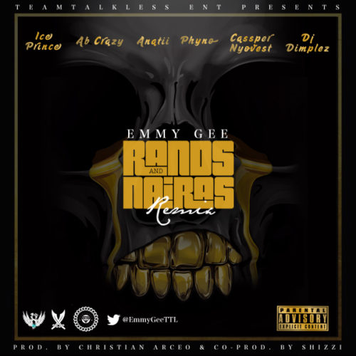 Emmy Gee - Rands & Naira (Remix) - ft. Ice Prince, Cassper Nyovest, Phyno, ANATII, DJ Dimplez, Ab Crazy