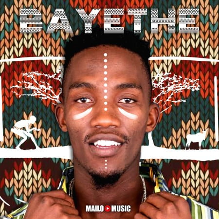 ALBUM: Mailo Music – Bayethe