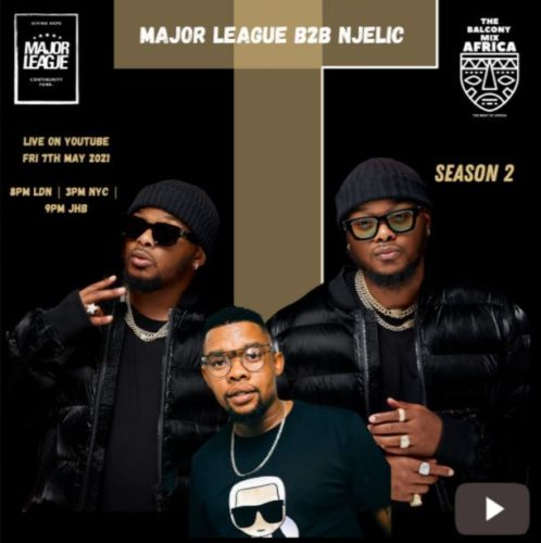 Major League & Njelic – Amapiano Live Balcony Mix Africa B2B (S2 EP15)
