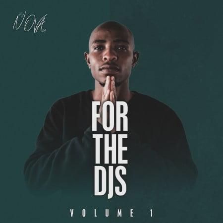 DJ Nova SA – For The DJS Vol 1 EP