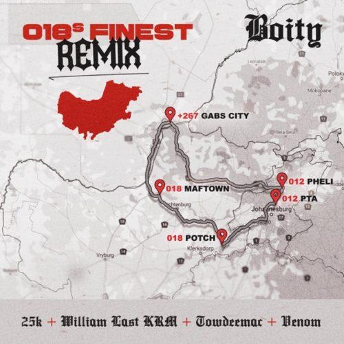 Boity - 018 Finest (Remix) ft. 25K, William Last KRM, Towdee Mac & Venom