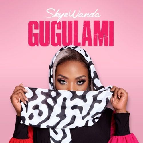 Skye Wanda - Gugulami