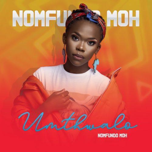Nomfundo Moh - Umthwalo