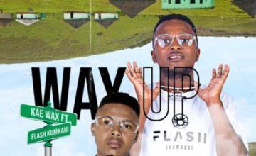 Kae Wax - Way Up ft. Flash Ikumkani