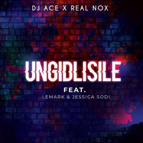 DJ Ace & Real Nox - Ungidlisile ft. LeMark & Jessica Sodi