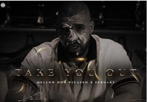 Mellow Don Picasso – Take You Out ft. February