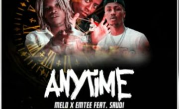 Melo & Emtee – Anytime ft. Saudi