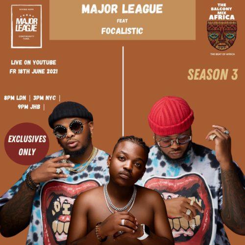 Major League DJ & Focalistic – Amapiano Live Balcony Mix B2B (S3 EP01)
