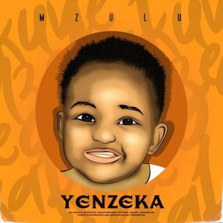 Mzulu – Yenzeka »» Fakaza