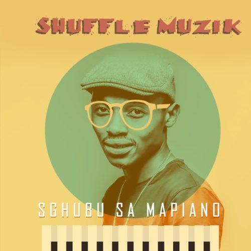 ALBUM: Shuffle Muzik - Sgubu Sa Mapiano