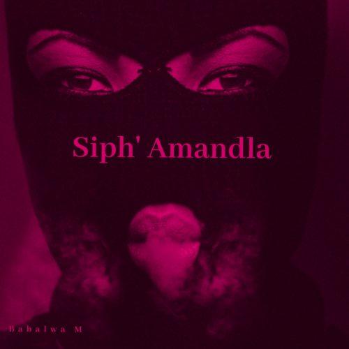 Babalwa M & Souloho - Siph' Amandla ft. Kelvin Momo