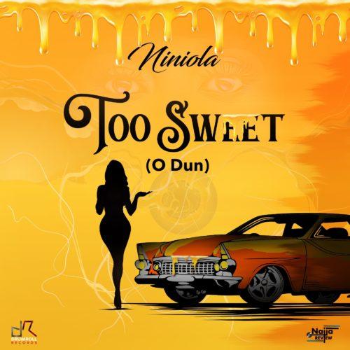 Ninola - Too Sweet (O Dun)