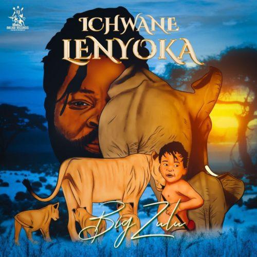 ALBUM: Big Zulu - Ichwane Lenyoka (Tracklist)