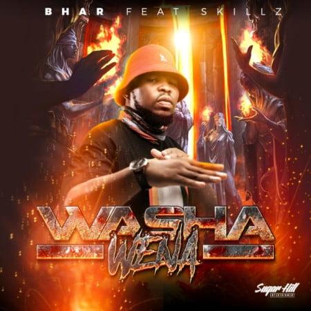 Bhar – Washa Wena ft. Skillz