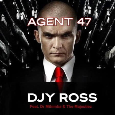 Djy Ross – Agent 47 ft. Dr Mthimba & The Majestiez