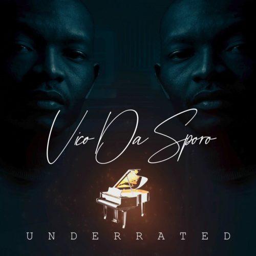 ALBUM: Vico Da Sporo – Underrated