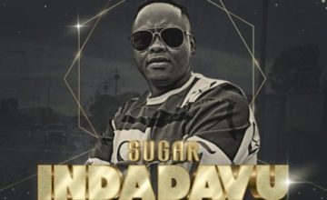 Sugar - Indadavu ft. Rhass, Mapressa, Mshayi & Mr Thela