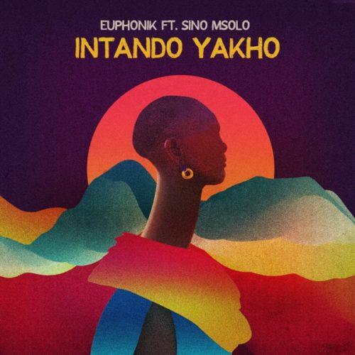 Euphonik - Intando Yakho ft. Sino Msolo