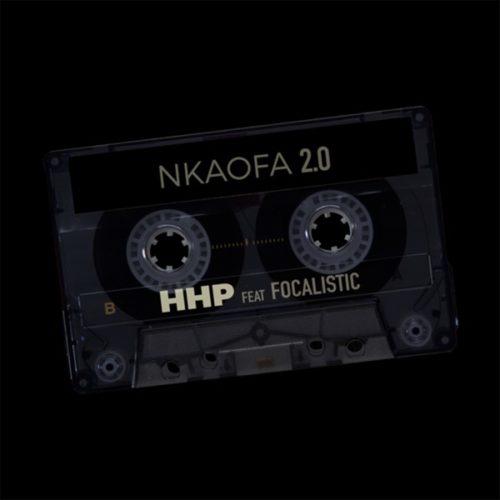 HHP - Nkaofa 2.0 ft. Focalistic