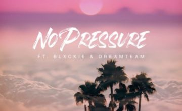DJ pH - No Pressure ft. Blxckie & DreamTeam