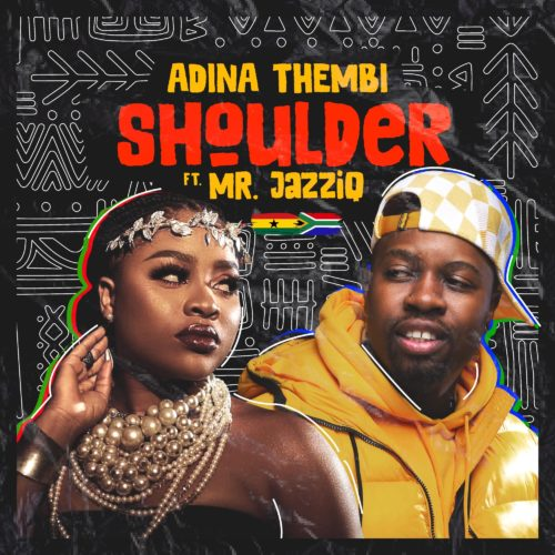 Adina Thembi - Shoulder (Yeriba) ft. Mr JazziQ