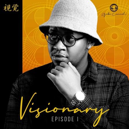 ALBUM: Gaba Cannal – Visionary Episode 1