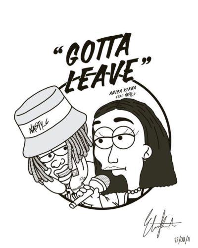 Anica Kiana - Gotta Leave ft. Nasty C