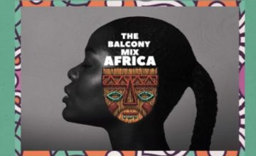 Balcony Mix Africa – Nkentse Roboto ft. Major League, Amaroto , Nobantu Vilakazi & Luudadeejay