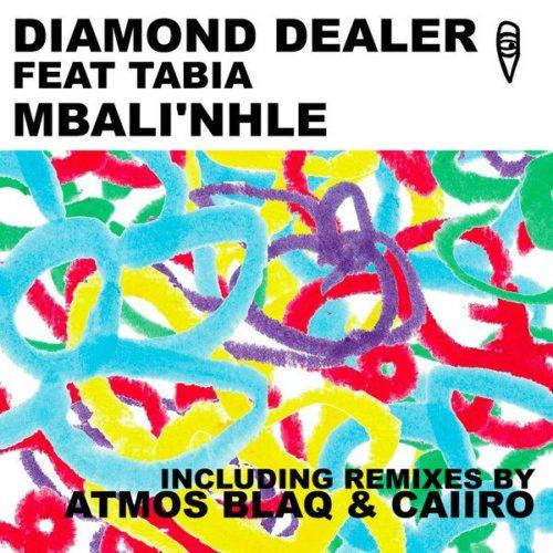 Diamond Dealer & Tabia – Mbali'nhle (Caiiro Remix)