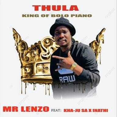 Mr Lenzo - Thula ft. Kha-Ju SA & lnathi Radebe