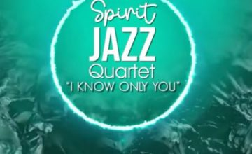 Spirit Of Praise - Spirit Jazz Quartet (I know Only You)