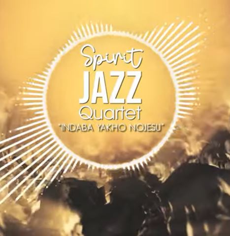 Spirit Of Praise - Spirit Jazz Quartet (Indaba Yakho NoJesu)