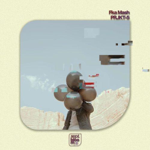 Fka Mash – PRJKT-5 - EP