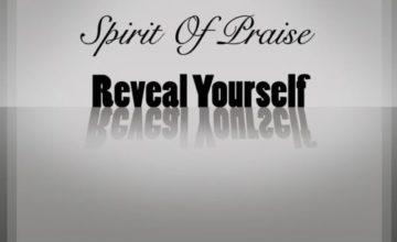 Spirit Of Praise - Reveal Yourself ft Benjamin Dube, Mmatema, Bongi Damans, Takie Ndou & Omega Khunou