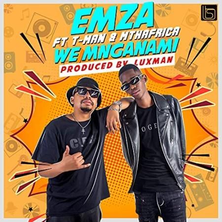 Emza – We Mnganam ft. T-Man & Mthafrica